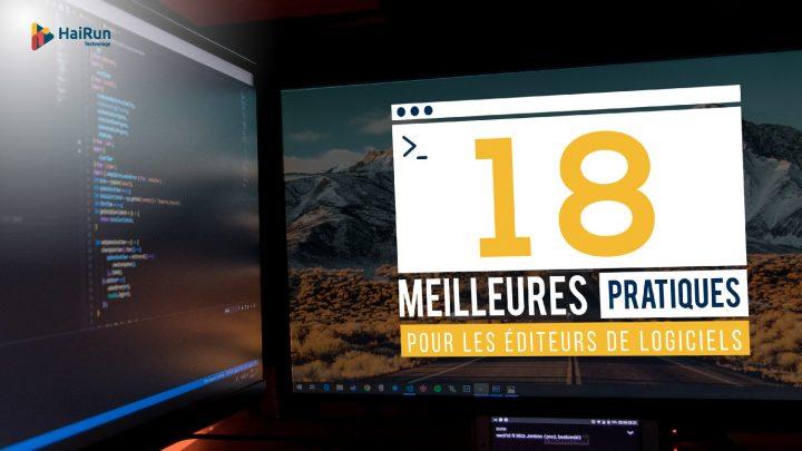 18 MEILLEURES PRATIQUES POUR LES EDITEURS DE LOGICIELS